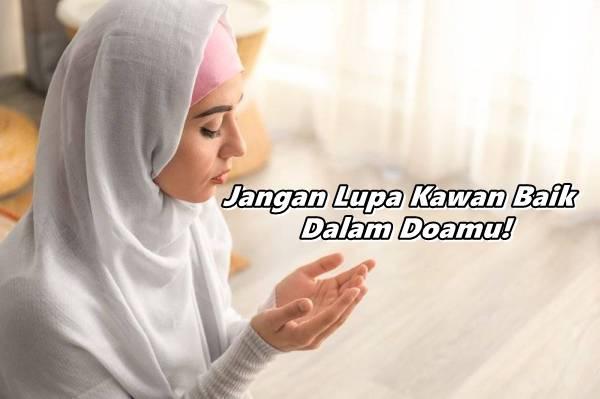 Sebutlah Nama Kawan Baik Dalam Doa, Lebih Mustajab & Malaikat Doakan Kita Semula